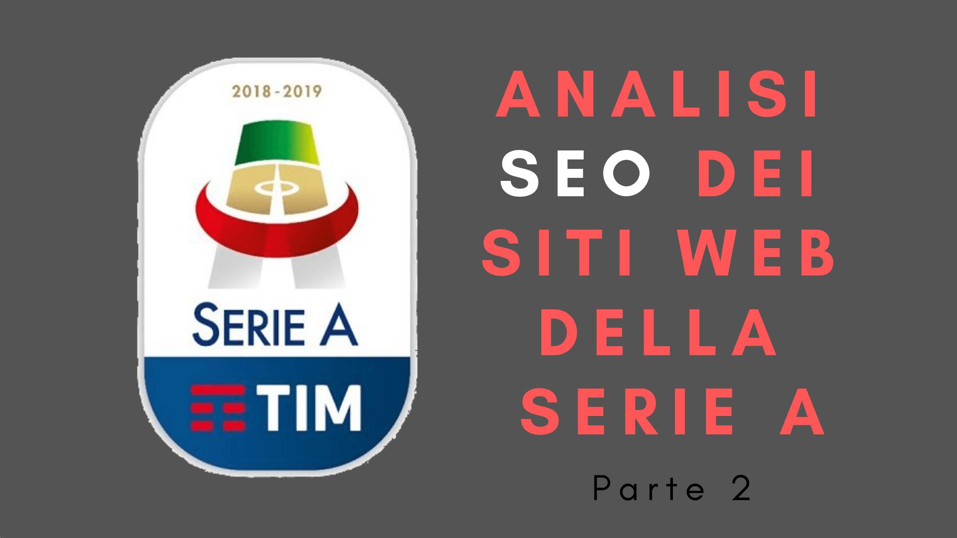 Analisi SEO dei siti web della Serie A – [Parte 2]