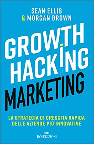 Hacking Growth di Sean Ellis