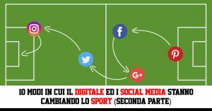 10 modi in cui il digitale ed i social media stanno cambiando lo sport (Seconda parte)